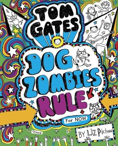 Tom Gates: DogZombies Rule (For now) - Tom Gates 11 (Paperback)