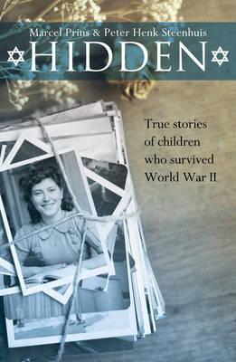 Hidden: True stories of children who survived World War II (Paperback)