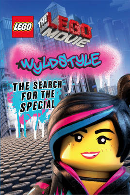 Wyldstyle: The Search for the Special - The LEGO Movie (Hardback)