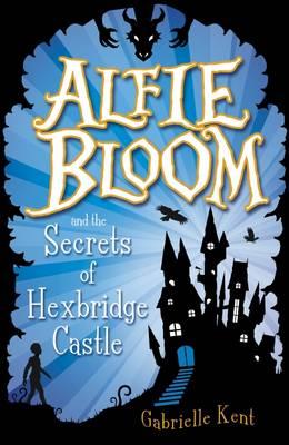 Alfie Bloom and the Secrets of Hexbridge Castle - Alfie Bloom 1 (Paperback)