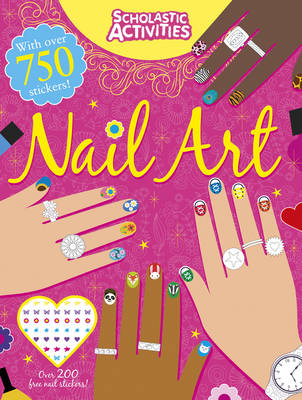 Nail Art - Scholastic Activities (Paperback)