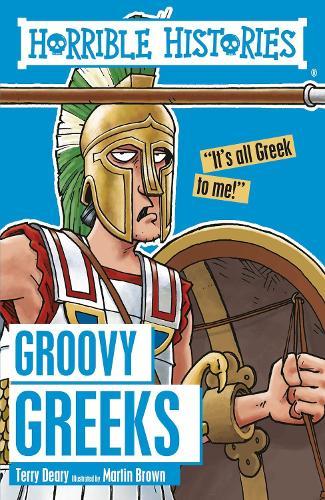 Groovy Greeks - Horrible Histories (Paperback)