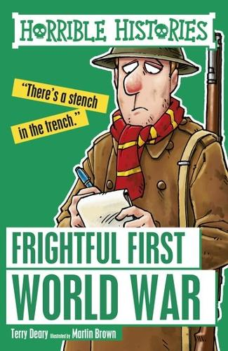 Frightful First World War - Horrible Histories (Paperback)