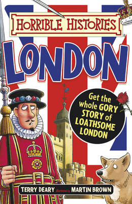 Gruesome Guides: London - Horrible Histories (Paperback)