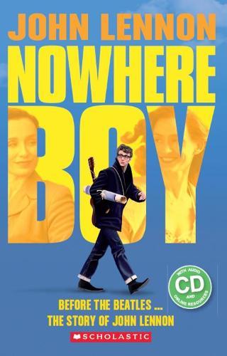 John Lennon: Nowhere Boy (Book & CD) - Scholastic Readers