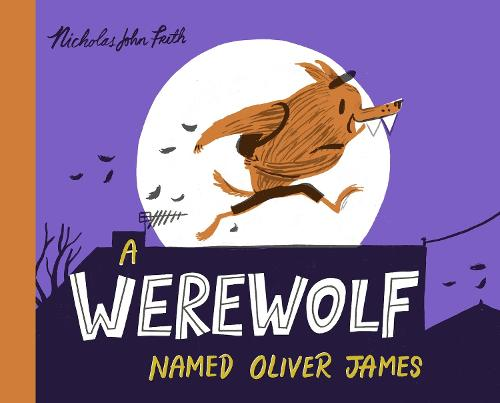 A Werewolf Named Oliver James (Hardback)