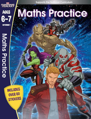 Guardians Of The Galaxy: Maths Practice, Ages 6-7 - Marvel Learning (Paperback)