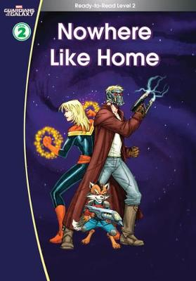 Guardians of the Galaxy: Nowhere Like Home. (Ready-to-Read Level 2) - Marvel Learning (Hardback)