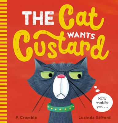 The Cat Wants Custard (Paperback)