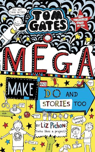 Tom Gates: Mega Make and Do (and Stories Too!) - Tom Gates 16 (Hardback)