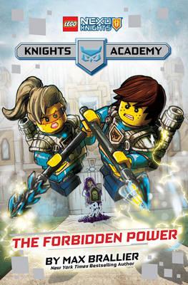The Forbidden Power (LEGO NEXO KNIGHTS: Knights Academy #1) - LEGO NEXO KNIGHTS (Hardback)