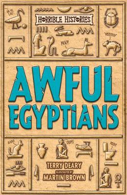 Awful Egyptians - Horrible Histories 25th Anniversary Edition (Paperback)