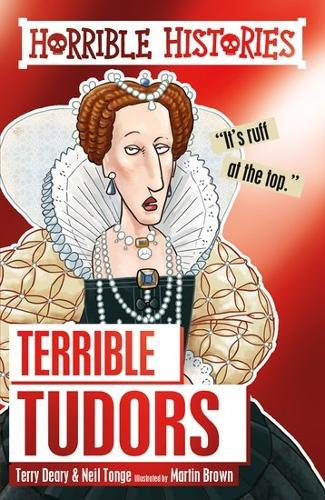 Terrible Tudors - Horrible Histories (Paperback)