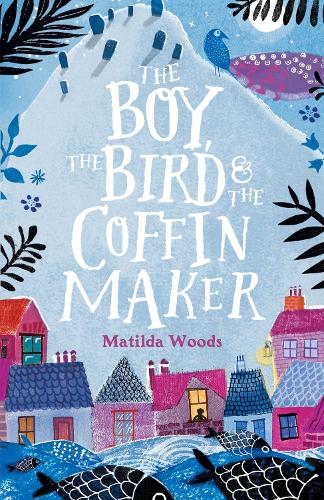 The Boy, the Bird and the Coffin Maker (Paperback)