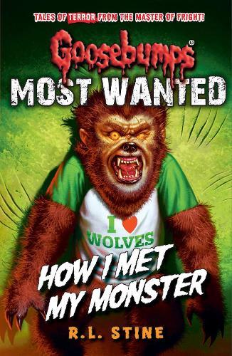 Goosebumps: Most Wanted: How I Met My Monster - Goosebumps 3 (Paperback)