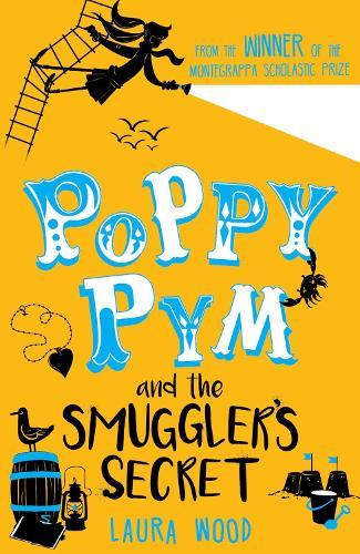 Poppy Pym and the Secret of Smuggler's Cove - Poppy Pym 3 (Paperback)