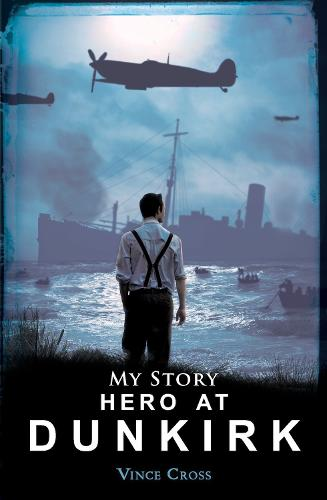Hero at Dunkirk - My Story (Paperback)