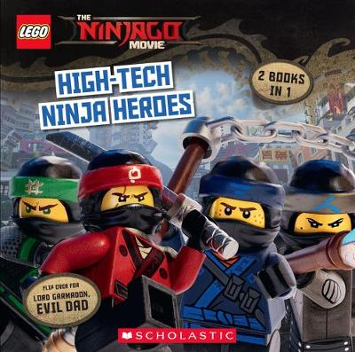 The LEGO Ninjago Movie: High-Tech Ninja Heroes / Lord Garmadon, Evil Dad (Flipbook) - The LEGO NINJAGO Movie (Paperback)