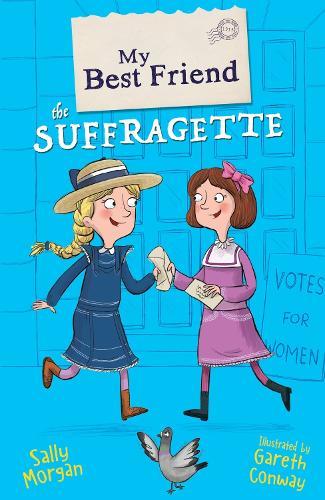My Best Friend the Suffragette - My Best Friend (Paperback)