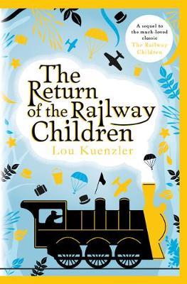 The Return of the Railway Children (Hardback)