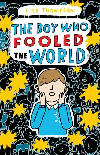 The Boy Who Fooled the World by Lisa Thompson | Waterstones