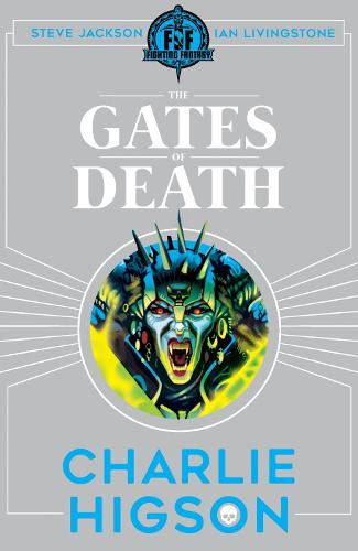 Fighting Fantasy: The Gates of Death - Fighting Fantasy (Paperback)