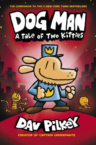 A Tale of Two Kitties - Dog Man 3 (Paperback)