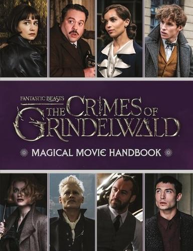 Fantastic Beasts: The Crimes of Grindelwald: Magical Movie Handbook -  Fantastic Beasts: The Crimes of Grindelwald (Hardback)