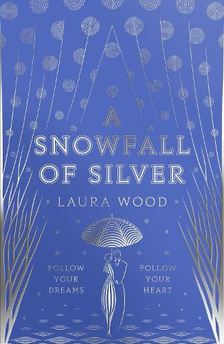 A Snowfall of Silver by Laura Wood | Waterstones