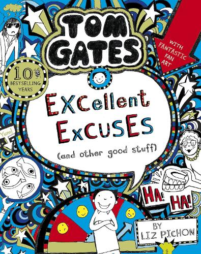 Tom Gates: Excellent Excuses (And Other Good Stuff - Tom Gates 2 (Paperback)