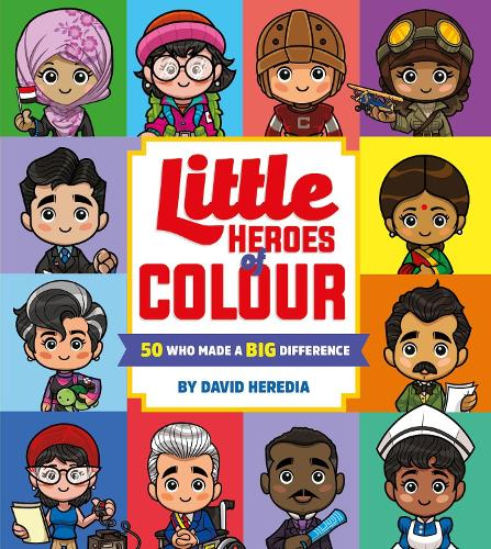 Little Heroes of Colour: 50 Who Made a BIG Difference (Board book)