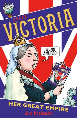 Queen Victoria: Her Great Empire (Paperback)