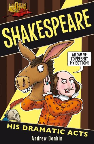 Shakespeare: His Dramatic Acts (Paperback)