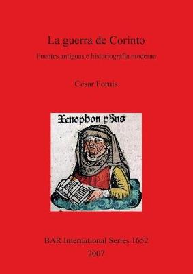 La Guerra de Corinto: Fuentes antiguas e historiografia moderna - British Archaeological Reports International Series (Paperback)