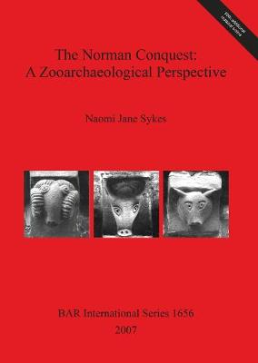The Norman Conquest: a zooarchaeological perspective - British Archaeological Reports International Series