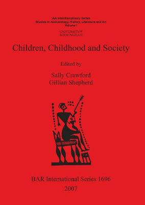 Children Childhood and Society - British Archaeological Reports International Series (Paperback)