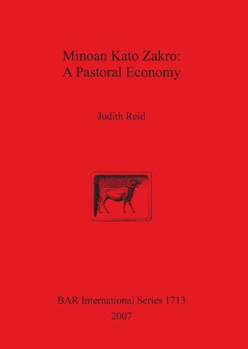 Minoan Kato Zakro: A Pastoral Economy - British Archaeological Reports International Series (Paperback)
