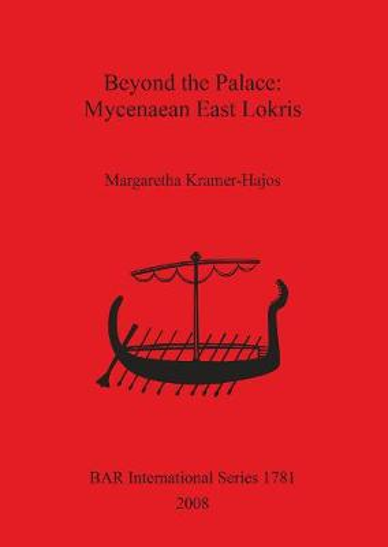 Beyond the Palace: Mycenaean East Lokris - British Archaeological Reports International Series (Paperback)