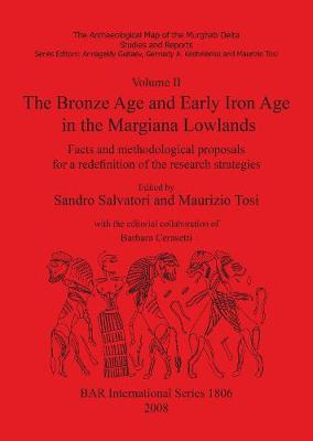 The The Archaeological Map of the Murghab Delta: The Archaeological Map of the Murghab Delta Bronze Age and Early Iron Age in the Margiana Lowlands v. 2 - British Archaeological Reports International Series (Paperback)