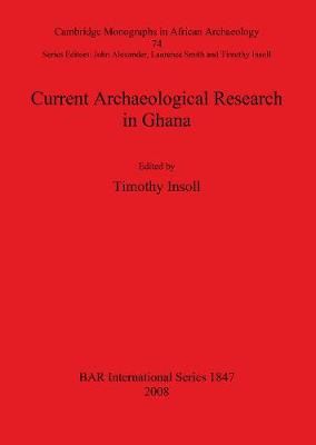 Current Archaeological Research in Ghana - British Archaeological Reports International Series (Paperback)