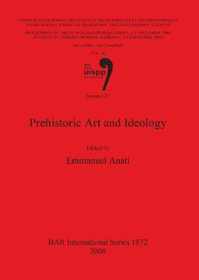 Prehistoric Art and Ideology: Session C27 - British Archaeological Reports International Series (Paperback)