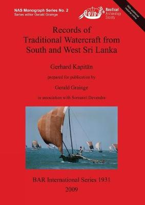 Records of Traditional Watercraft from South and West Sri Lanka - British Archaeological Reports International Series (Paperback)