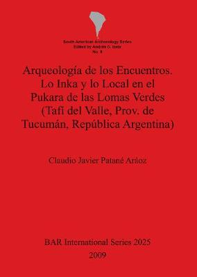 Arqueologia de los Encuentros - British Archaeological Reports International Series (Paperback)