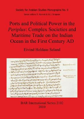 Ports and Political Power in the Periplus Complex societies and maritime trade on the Indian Ocean in the first century AD - British Archaeological Reports International Series (Paperback)