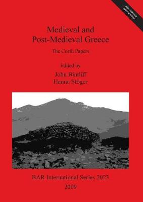 Medieval and Post-Medieval Greece: The Corfu Papers - British Archaeological Reports International Series