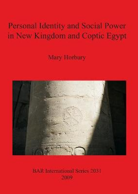 Personal Identity and Social Power in New Kingdom and Coptic Egypt - British Archaeological Reports International Series (Paperback)