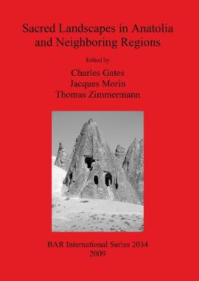 Sacred Landscapes in Anatolia and Neighboring Regions - British Archaeological Reports International Series (Paperback)