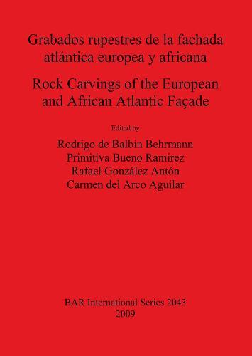 Grabados rupestres de la fachada atlantica europea y africana / Rock Carvings of the European and African Atlantic Facade - British Archaeological Reports International Series (Paperback)