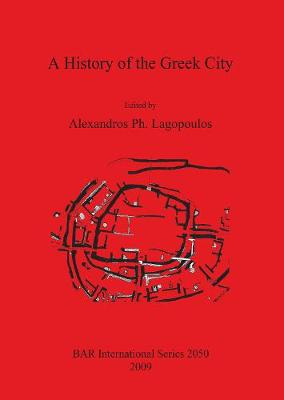 A History of the Greek City - British Archaeological Reports International Series (Paperback)
