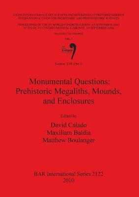 Session C68 (Part I): Monumental Questions: Prehistoric Megaliths Mounds and Enclosures - British Archaeological Reports International Series (Paperback)
